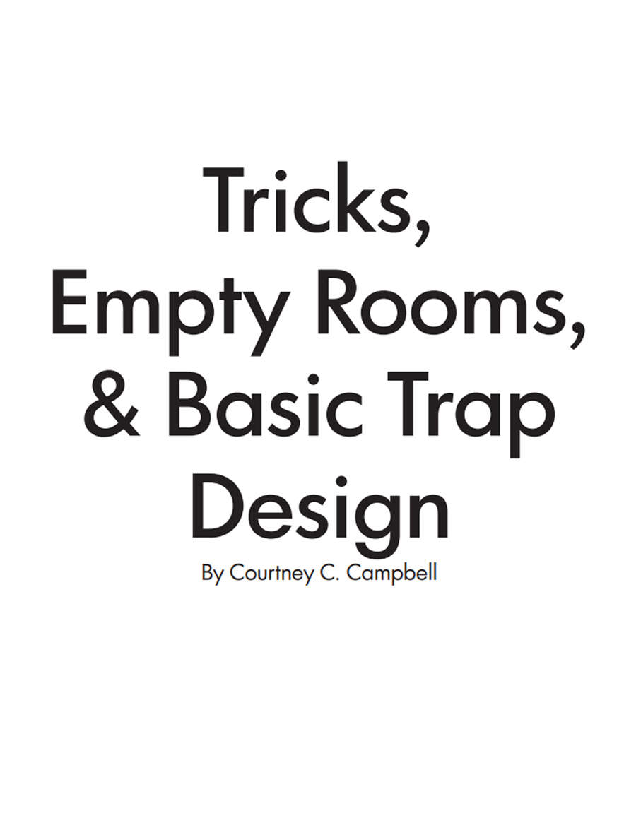 Tricks, Empty Rooms & Basic Trap Design Review